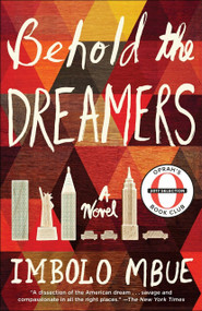 Behold the Dreamers (A Novel) by Imbolo Mbue, 9780525509714