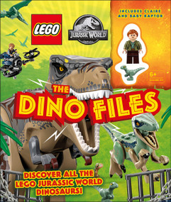 LEGO Jurassic World The Dino Files (With LEGO Jurassic World Claire minifigure and baby raptor!) by Catherine Saunders, 9780744028539