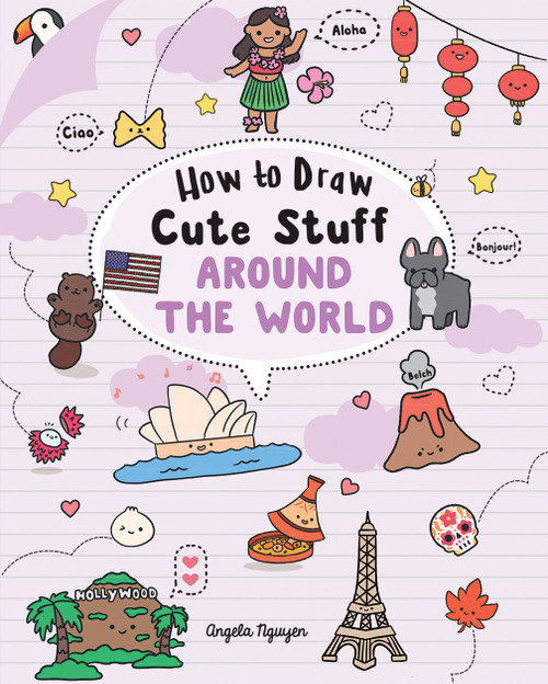 How to Draw Cute Stuff: Around the World by Angela Nguyen, 9781454943716