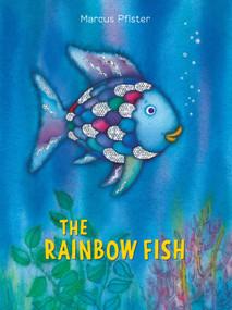 The Rainbow Fish by Marcus Pfister, J Alison James, Marcus Pfister, 9781558580091