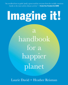 Imagine It! (A Handbook for a Happier Planet) by Laurie David, Heather Reisman, 9780593235157