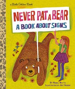 Never Pat a Bear (A Book About Signs) by Mabel Watts, Art Seiden, 9780593306574