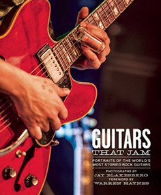 Guitars That Jam (Portraits of the World's Most Storied Rock Guitars) by Jay Blakesburg, Warren Haynes, 9781608875252
