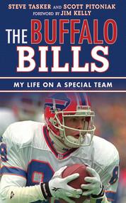 The Buffalo Bills (My Life on a Special Team) by Steve Tasker, Scott Pitoniak, Jim Kelly, 9781613213285
