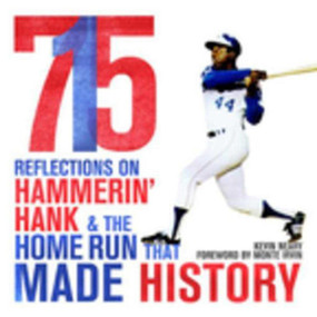 715 (Reflections on Hammerin' Hank and the Home Run That Made History) by Kevin Neary, Monte Irvin, 9781613217634