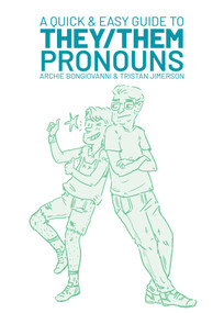A Quick & Easy Guide to They/Them Pronouns by Archie Bongiovanni, Tristan Jimerson, Archie Bongiovanni, 9781620104996
