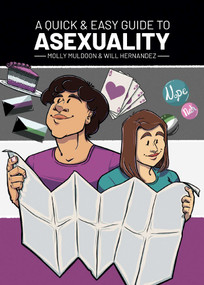 A Quick & Easy Guide to Asexuality by Molly Muldoon, Will Hernandez, 9781620108598