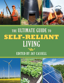 The Ultimate Guide to Self-Reliant Living by Jay Cassell, 9781626360938
