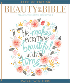 Beauty in the Bible (Adult Coloring Book Volume 3, Premium Edition) by Pen + Paint, Paige Tate & Co., 9781944515492