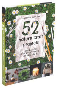 52 Nature Craft Projects by Barbora Kurcova, 9781645172444