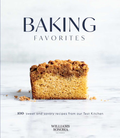 Baking Favorites (100+ Sweet and Savory Recipes from Our Test Kitchen) by Williams Sonoma, 9781681886039