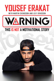 Warning (This is Not a Motivational Story) by Yousef  Erakat, Martin  Svensson, Leif Eriksson, 9781682619858