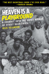 Heaven Is a Playground (A Journey Into the Sweet World of Street Basketball) by Rick Telander, 9781683583608