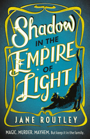 Shadow in the Empire of Light by Jane Routley, 9781781088340