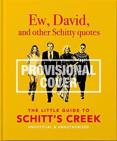 Ew, David, And Other Schitty Quotes (The Little Guide to Schitt's Creek, Unofficial & Unauthorised) (Miniature Edition) by Orange Hippo, 9781800690691
