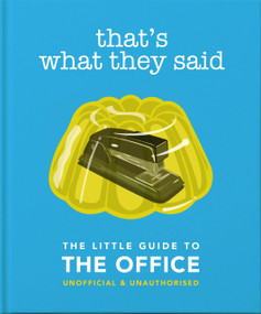 That's What They Said (The Little Guide to The Office, Unofficial & Unauthorised) by Orange Hippo, 9781800690707