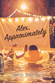 Alex, Approximately by Jenn Bennett, 9781481478786