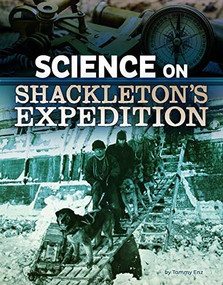 Science on Shackleton's Expedition by Tammy Enz, 9781496696922