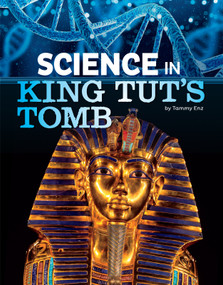 Science in King Tut's Tomb by Tammy Enz, 9781496696939