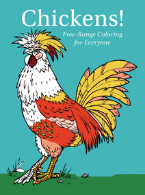 Chickens! Free-Range Coloring for Everyone - Drilled by Racehorse Publishing, 9781631586774