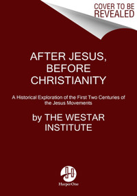 After Jesus, Before Christianity (A Historical Exploration of the First Two Centuries of Jesus Movements) by Erin Vearncombe, Brandon Scott, Hal Taussig, Westar Institute, The, 9780063062153
