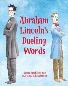Abraham Lincoln's Dueling Words (The Duel that Shaped a Future President) - 9781682633359 by Donna Janell Bowman, S.D. Schindler, 9781682633359
