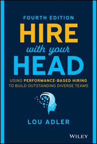 Hire With Your Head (Using Performance-Based Hiring to Build Outstanding Diverse Teams) - 9781119808886 by Lou Adler, 9781119808886