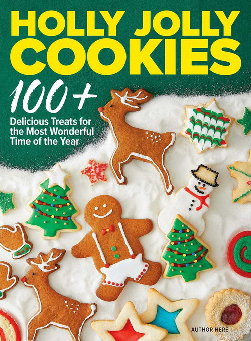 Holly Jolly Cookies (100+ Delicious Treats for the Most Wonderful Time of the Year) by Alexis Mersel, 9781951274900
