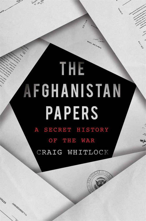 The Afghanistan Papers (A Secret History of the War) by Craig Whitlock, The Washington Post, 9781982159009