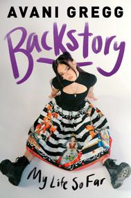 Backstory (My Life So Far) by Avani Gregg, 9781982171575