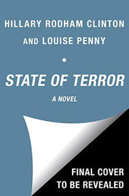 State of Terror (A Novel) by Hillary Rodham Clinton, Louise Penny, 9781982173678