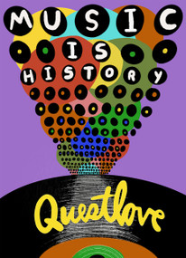 Music Is History by Questlove, 9781419751431