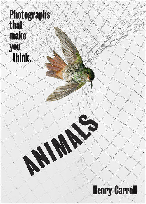 ANIMALS (Photographs That Make You Think) by Henry Carroll, 9781419751462