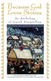 Because God Loves Stories (An Anthology of Jewish Storytelling) by Steve Zeitlin, 9780684811758