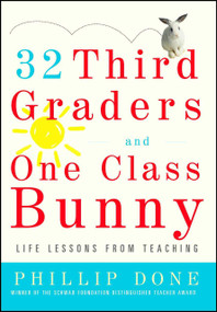 32 Third Graders and One Class Bunny (Life Lessons from Teaching) by Phillip Done, 9780743272407