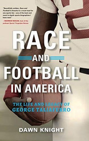 Race and Football in America (The Life and Legacy of George Taliaferro) by Dawn Knight, 9781684350957
