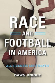 Race and Football in America (The Life and Legacy of George Taliaferro) - 9781684350667 by Dawn Knight, 9781684350667