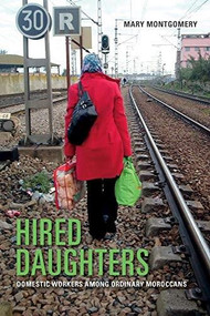 Hired Daughters (Domestic Workers among Ordinary Moroccans) - 9780253041012 by Mary Montgomery, 9780253041012
