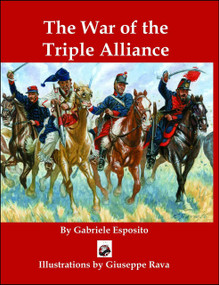 The  War of the Triple Alliance by Gabriele Esposito, 9780997094657