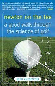 Newton on the Tee (A Good Walk Through the Science of Golf) by John Zumerchik, 9781416541295