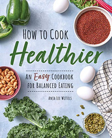 Easy Cookbook for Healthy, Wholesome Recipes (An Easy Cookbook for Balanced Eating) by Anja Lee Wittels, 9781648766251