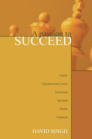 A Passion to Succeed by David Singh, 9781550227505