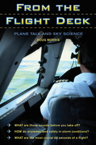 From the Flight Deck (Plane Talk and Sky Science) by Doug Morris, 9781550227659
