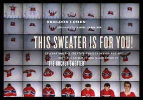 """This Sweater Is For You! (Celebrating the Creative Process in Film and Art: with the animator and illustrator of """"The Hockey Sweater"""") by Sheldon Cohen, Roch Carrier, 9781550229608"""