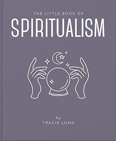 The Little Book of Spiritualism by Tracie Long, 9781911610861