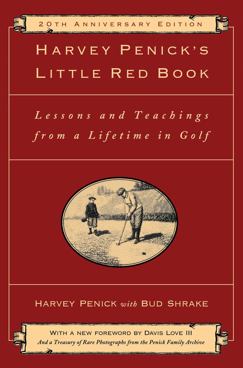 Harvey Penick's Little Red Book (Lessons And Teachings From A Lifetime In Golf) by Harvey Penick, Davis Love III, 9781451683219
