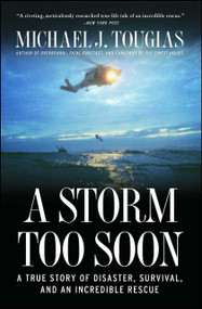 A Storm Too Soon (A True Story of Disaster, Survival and an Incredible Rescue) by Michael J. Tougias, 9781451683349