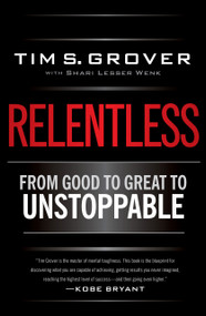 Relentless (From Good to Great to Unstoppable) - 9781476710938 by Tim S. Grover, Shari Wenk, 9781476710938