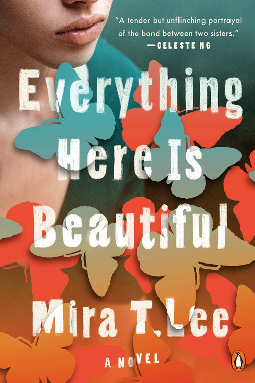 Everything Here Is Beautiful (A Novel) by Mira T. Lee, 9780735221970