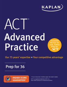 ACT Advanced Practice (Prep for 36) by Kaplan Test Prep, 9781506223278